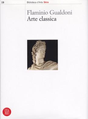Arte classica, Skira, Milano 2007