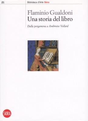 Una storia del libro, Skira, Milano 2008