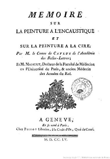 Caylus, Mémoire sur la peinture à l'encaustique, 1755