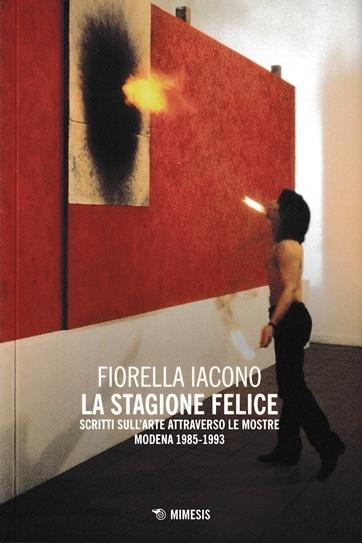 Fiorella Iacono, La stagione felice