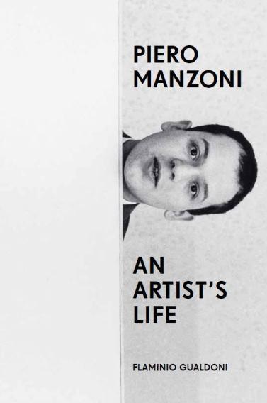 Piero Manzoni. An Artist's Life, 2019